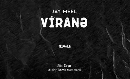 دانلود آهنگ آذربایجانی جدید Jay Meel به نام Virane